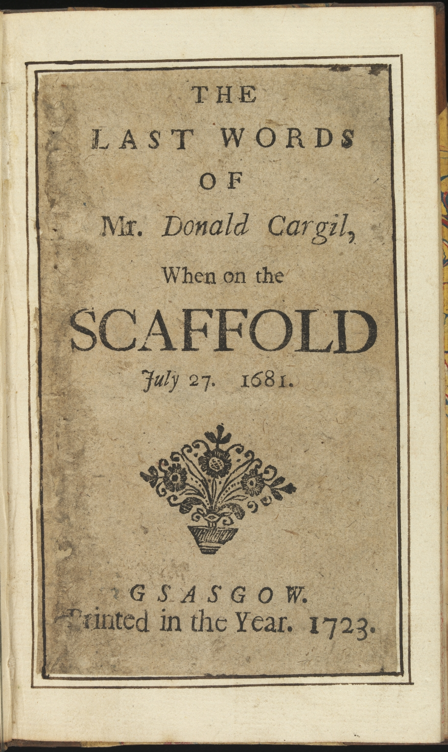 The last words of Mr. Donald Cargil, when on the scaffold , Title page
